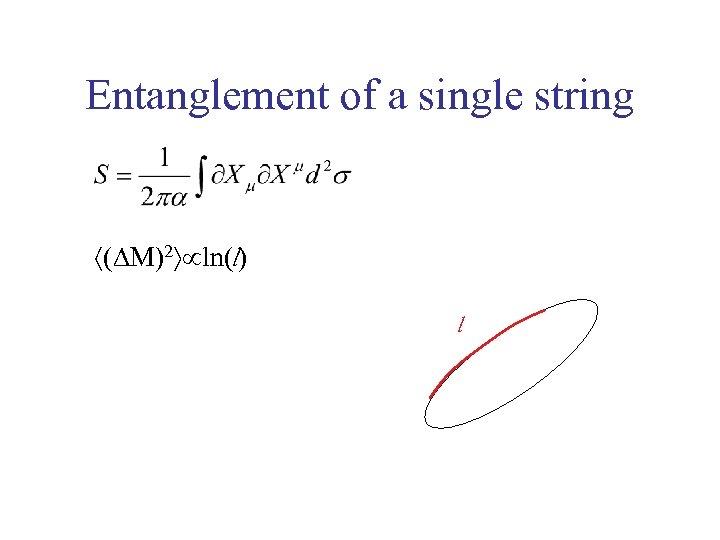 Entanglement of a single string (DM)2 ln(l) l