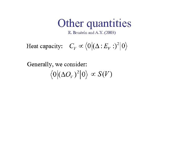 Other quantities R. Brustein and A. Y. (2003) Heat capacity: Generally, we consider: