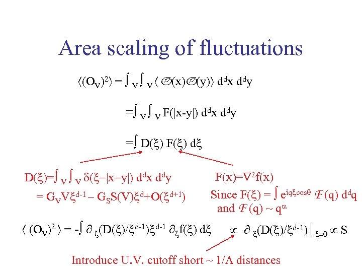 Area scaling of fluctuations (OV)2 = V V O(x)O(y) ddx ddy = V V