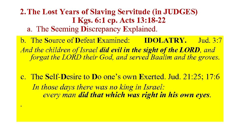 2. The Lost Years of Slaving Servitude (in JUDGES) I Kgs. 6: 1 cp.