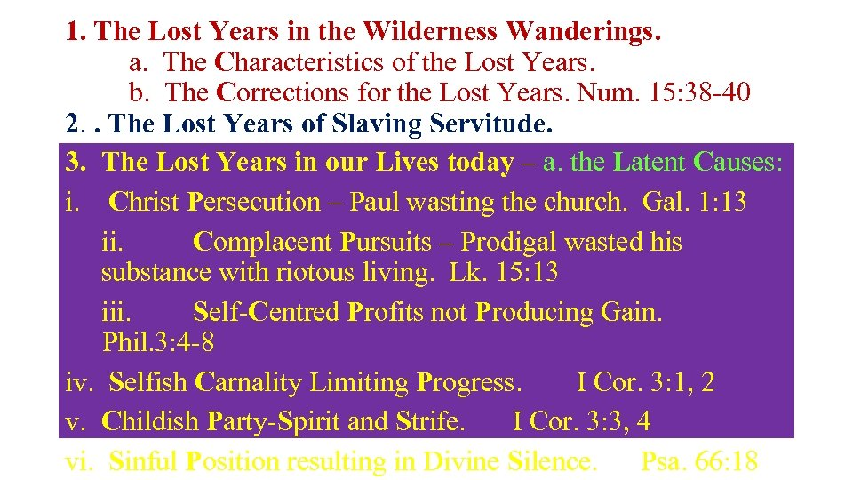 1. The Lost Years in the Wilderness Wanderings. a. The Characteristics of the Lost