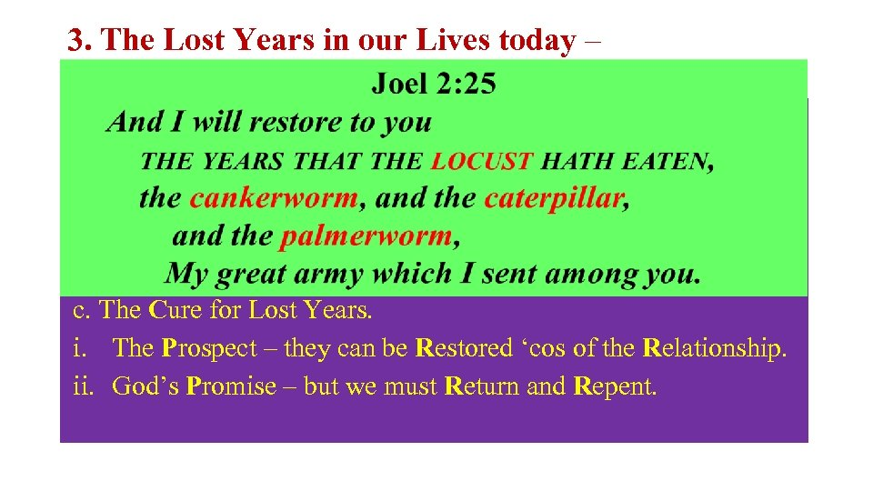 3. The Lost Years in our Lives today – a. the Latent Causes: b.