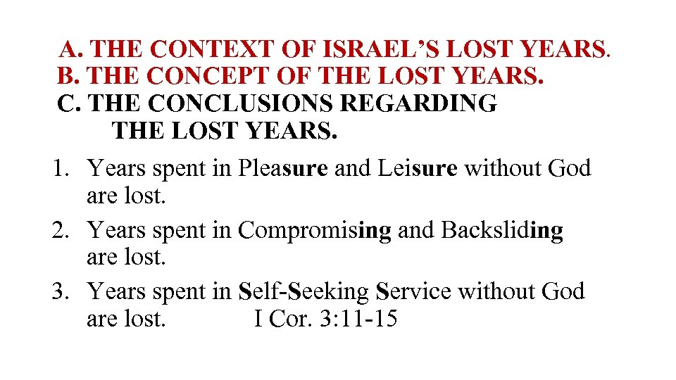 A. THE CONTEXT OF ISRAEL'S LOST YEARS. B. THE CONCEPT OF THE LOST YEARS.