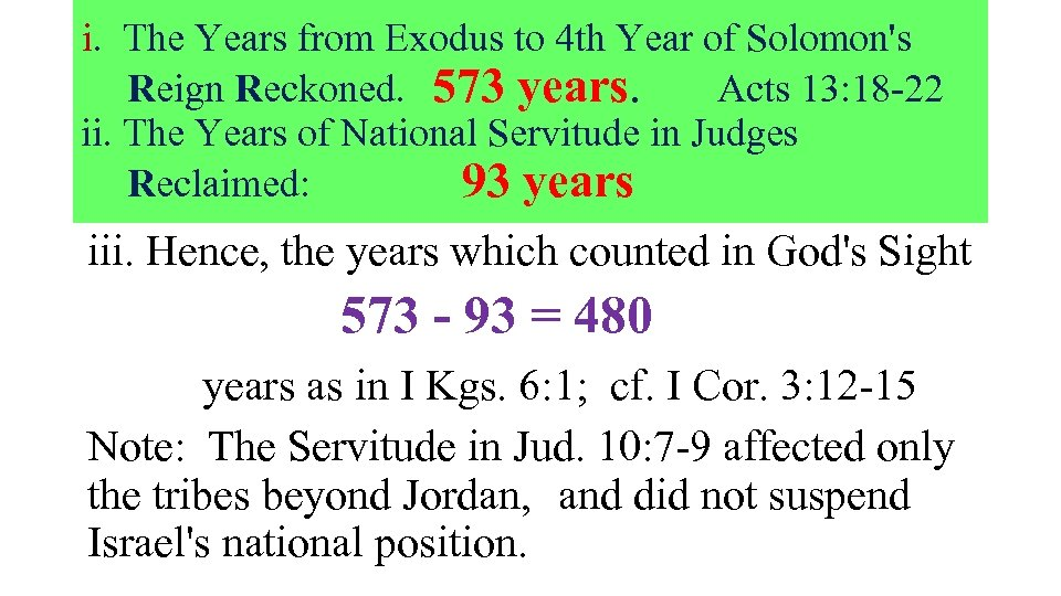 i. The Years from Exodus to 4 th Year of Solomon's Reign Reckoned. 573