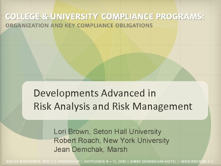 Developments Advanced in Risk Analysis and Risk Management Lori Brown, Seton Hall University Robert