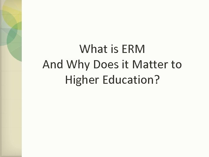 What is ERM And Why Does it Matter to Higher Education?