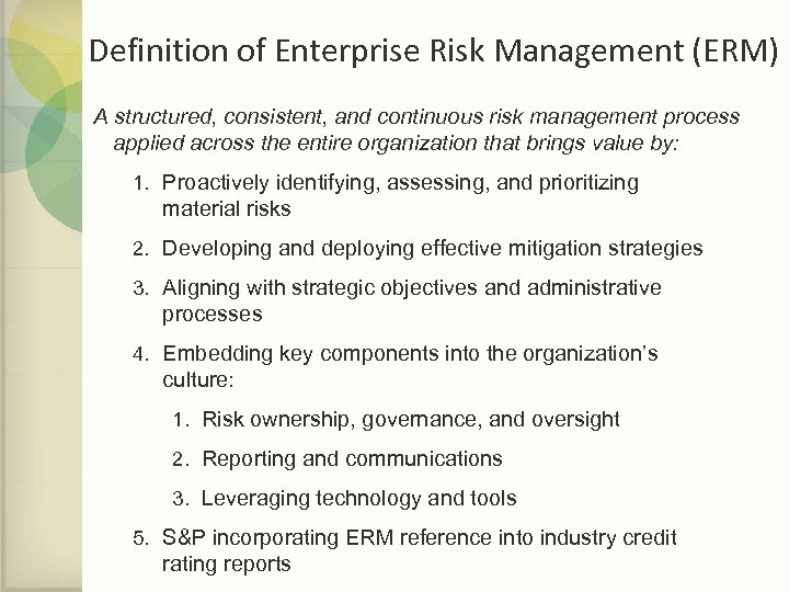 Definition of Enterprise Risk Management (ERM) A structured, consistent, and continuous risk management process
