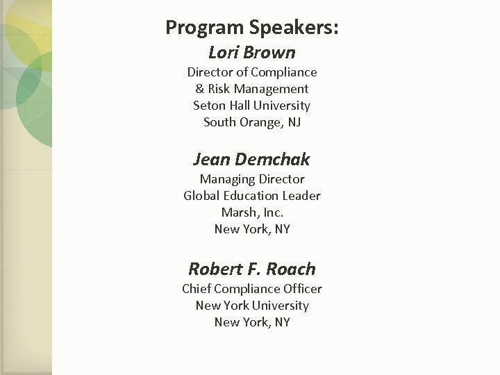 Program Speakers: Lori Brown Director of Compliance & Risk Management Seton Hall University South