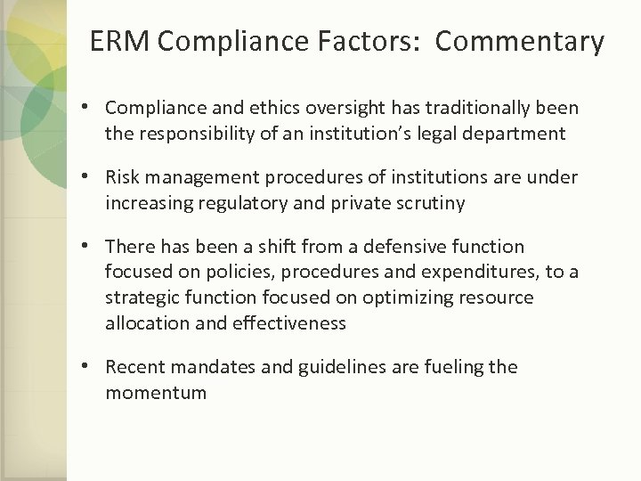 ERM Compliance Factors: Commentary • Compliance and ethics oversight has traditionally been the responsibility