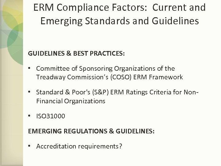 ERM Compliance Factors: Current and Emerging Standards and Guidelines GUIDELINES & BEST PRACTICES: •