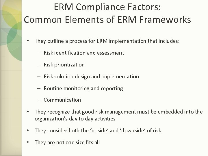 ERM Compliance Factors: Common Elements of ERM Frameworks • They outline a process for