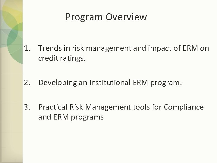 Program Overview 1. Trends in risk management and impact of ERM on credit ratings.