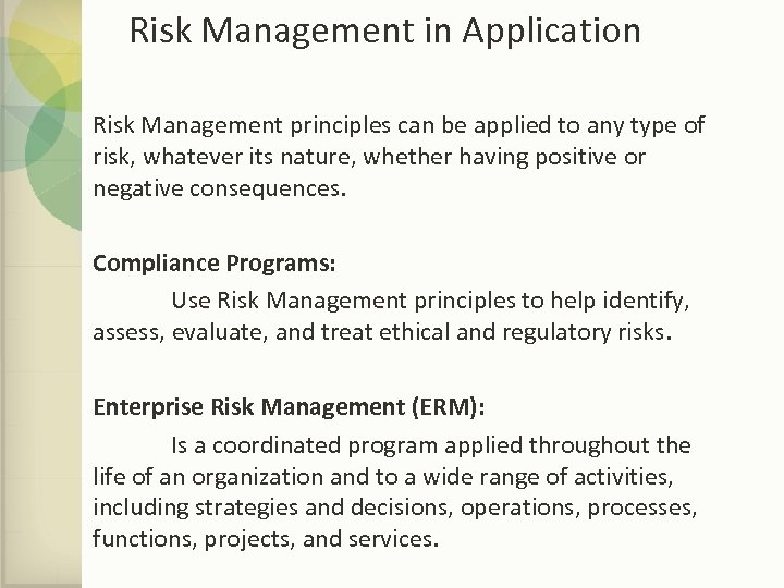 Risk Management in Application Risk Management principles can be applied to any type of