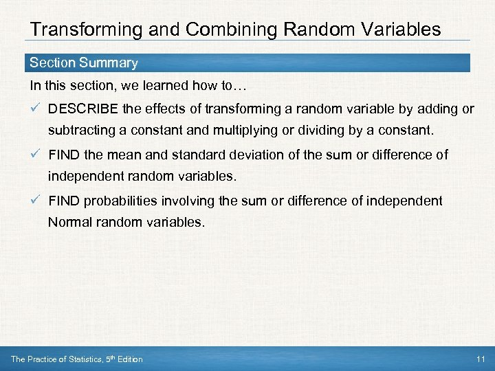 Transforming and Combining Random Variables Section Summary In this section, we learned how to…