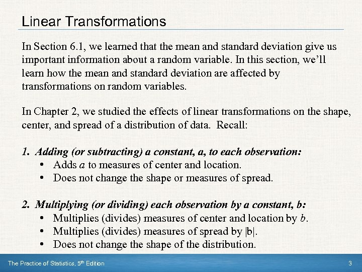 Linear Transformations In Section 6. 1, we learned that the mean and standard deviation