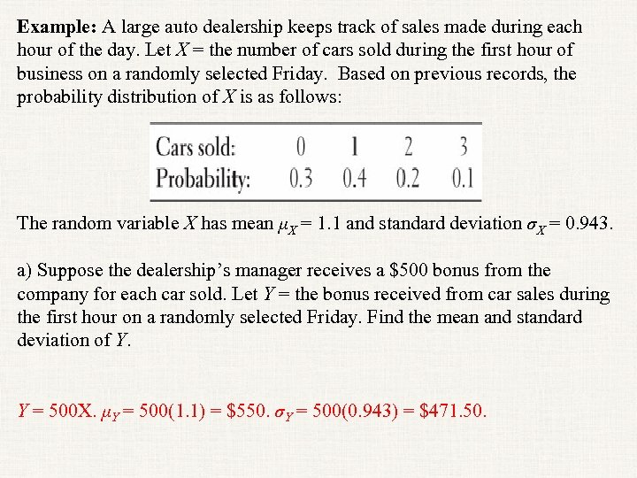 Example: A large auto dealership keeps track of sales made during each hour of