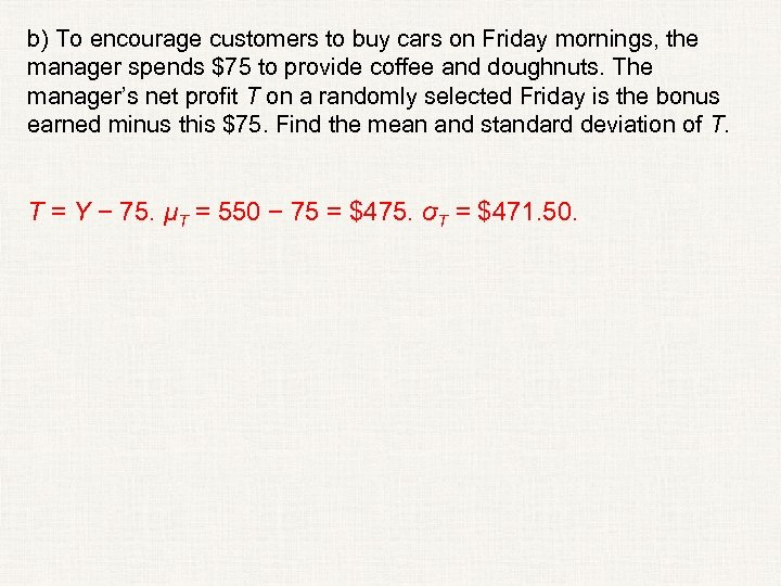 b) To encourage customers to buy cars on Friday mornings, the manager spends $75