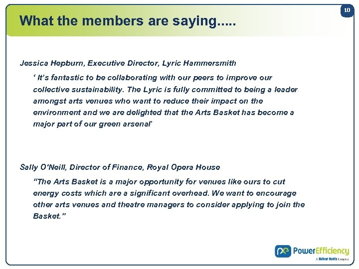 What the members are saying. . . Jessica Hepburn, Executive Director, Lyric Hammersmith '
