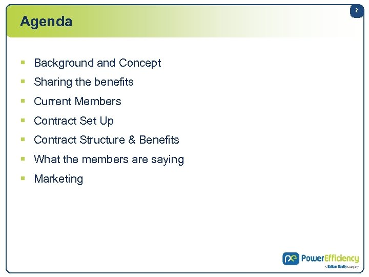 Agenda § Background and Concept § Sharing the benefits § Current Members § Contract