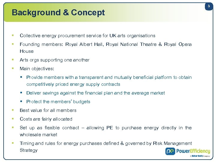 Background & Concept § Collective energy procurement service for UK arts organisations § Founding