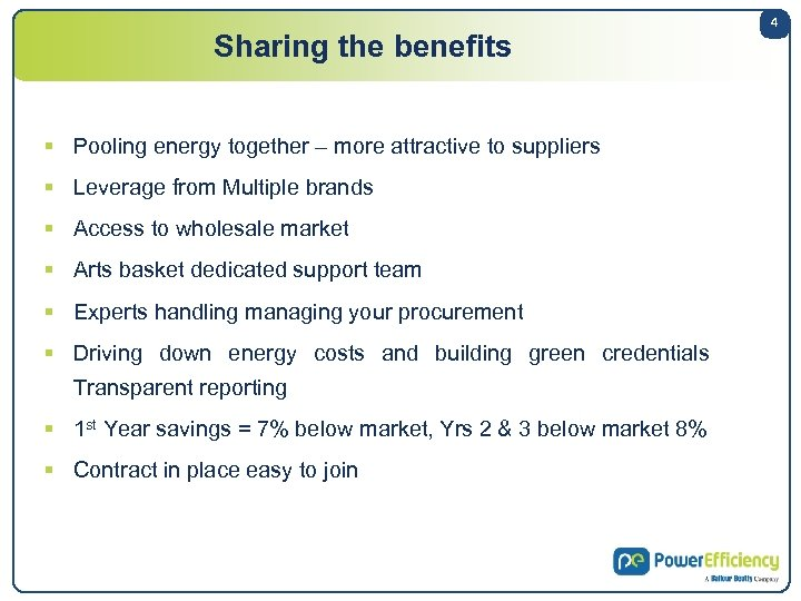 Sharing the benefits § Pooling energy together – more attractive to suppliers § Leverage