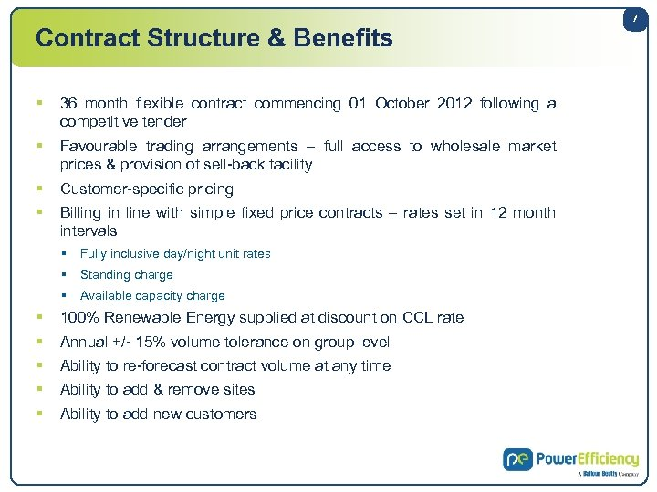 Contract Structure & Benefits § 36 month flexible contract commencing 01 October 2012 following