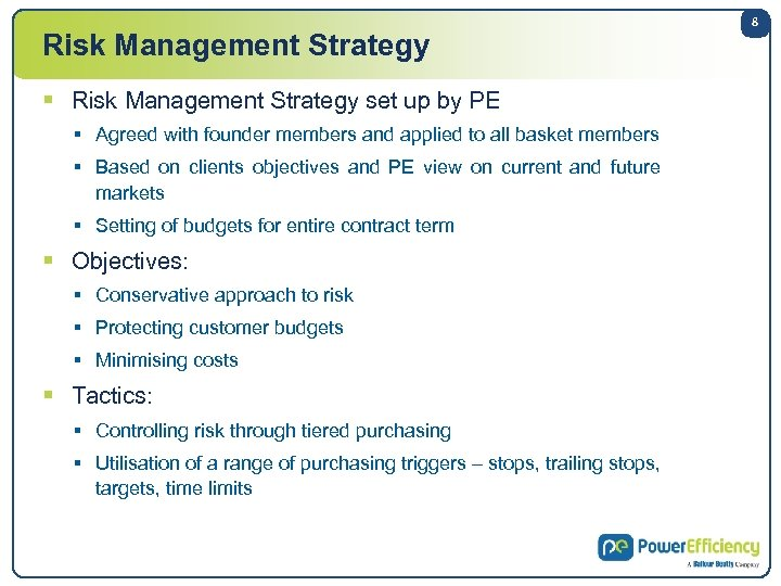 Risk Management Strategy § Risk Management Strategy set up by PE § Agreed with