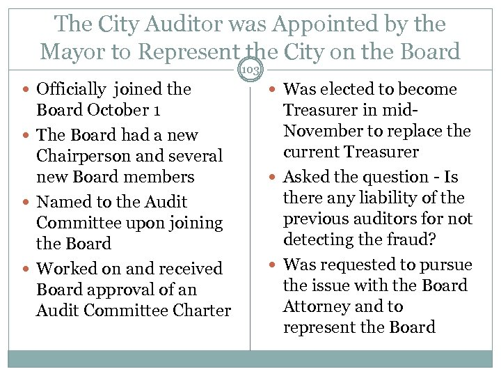 The City Auditor was Appointed by the Mayor to Represent the City on the