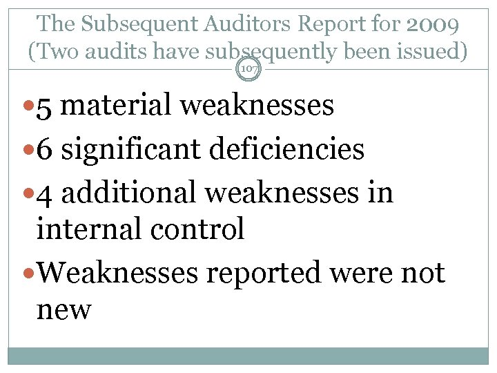 The Subsequent Auditors Report for 2009 (Two audits have subsequently been issued) 107 5