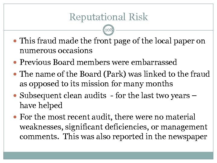 Reputational Risk 108 This fraud made the front page of the local paper on