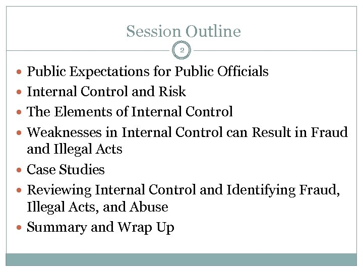 Session Outline 2 Public Expectations for Public Officials Internal Control and Risk The Elements