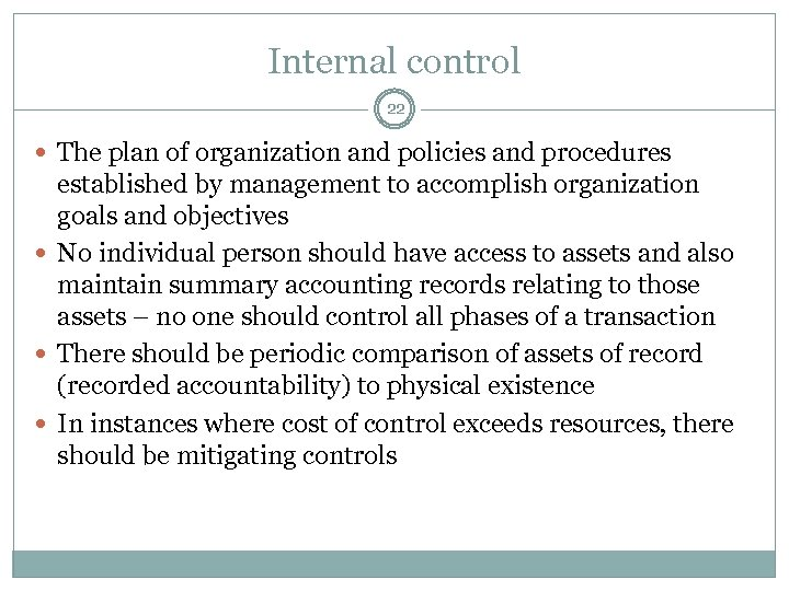 Internal control 22 The plan of organization and policies and procedures established by management