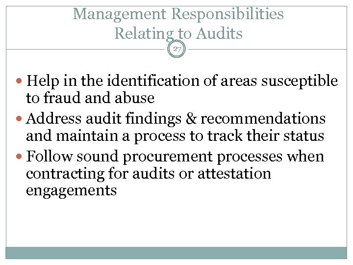 Management Responsibilities Relating to Audits 27 Help in the identification of areas susceptible to