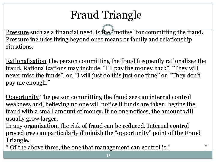 """Fraud Triangle Pressure such as a financial need, is the """"motive"""" for committing the"""