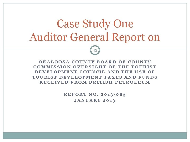 Case Study One Auditor General Report on 42 OKALOOSA COUNTY BOARD OF COUNTY COMMISSION