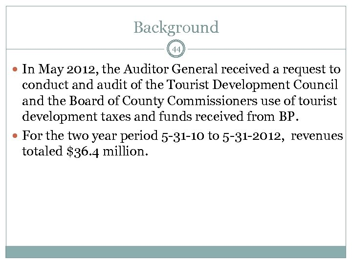 Background 44 In May 2012, the Auditor General received a request to conduct and
