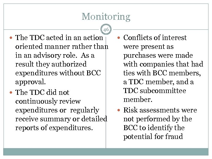 Monitoring 46 The TDC acted in an action Conflicts of interest oriented manner rather