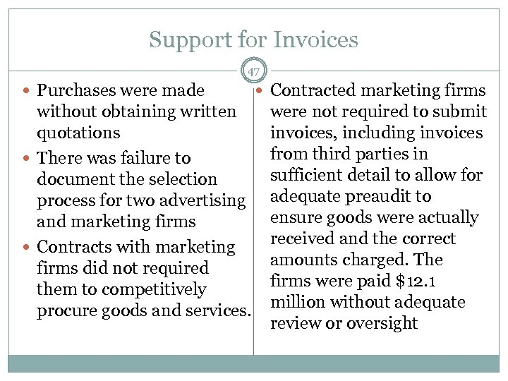 Support for Invoices 47 Purchases were made without obtaining written quotations There was failure