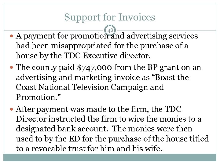 Support for Invoices 48 A payment for promotion and advertising services had been misappropriated