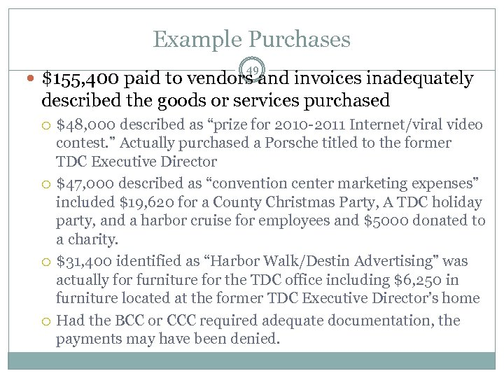 Example Purchases 49 $155, 400 paid to vendors and invoices inadequately described the goods