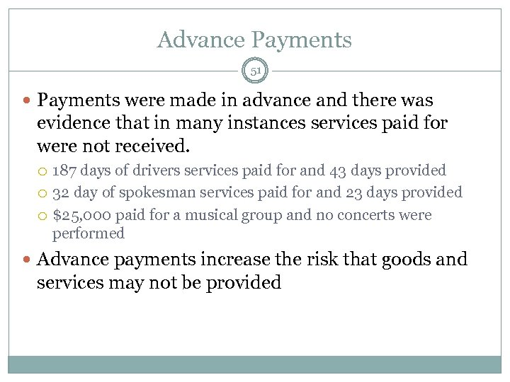 Advance Payments 51 Payments were made in advance and there was evidence that in