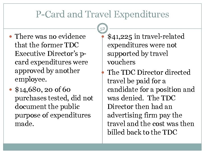 P-Card and Travel Expenditures 52 There was no evidence $41, 225 in travel-related that