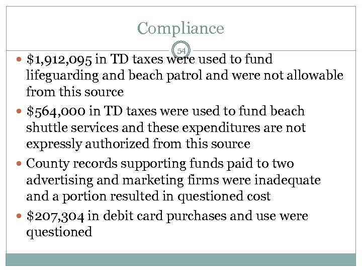 Compliance 54 $1, 912, 095 in TD taxes were used to fund lifeguarding and