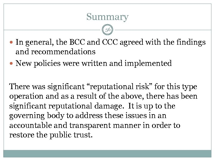 Summary 56 In general, the BCC and CCC agreed with the findings and recommendations