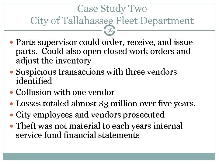 Case Study Two City of Tallahassee Fleet Department 58 Parts supervisor could order, receive,