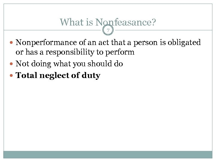 What is Nonfeasance? 7 Nonperformance of an act that a person is obligated or