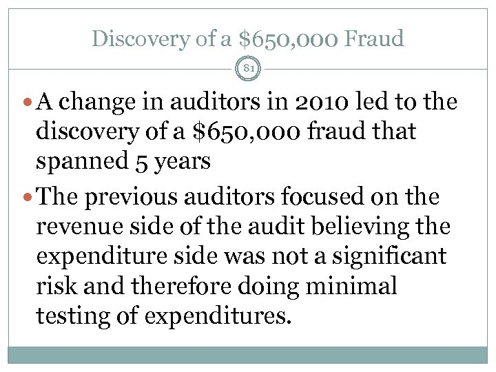 Discovery of a $650, 000 Fraud 81 A change in auditors in 2010 led