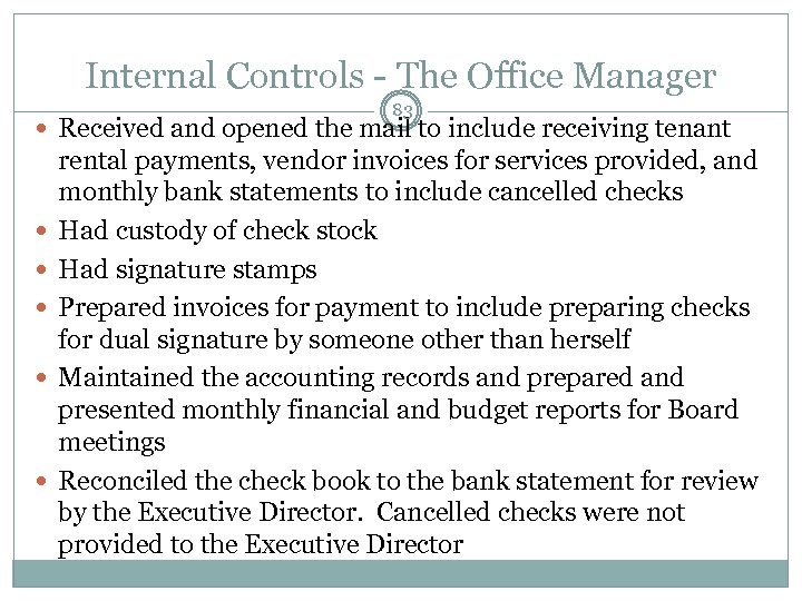 Internal Controls - The Office Manager 83 Received and opened the mail to include