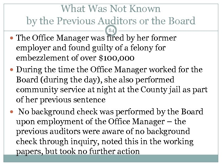 What Was Not Known by the Previous Auditors or the Board 84 The Office
