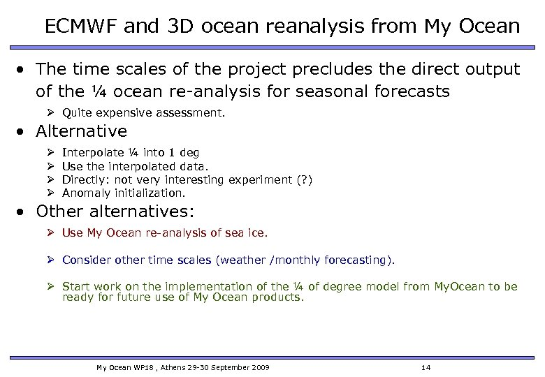 ECMWF and 3 D ocean reanalysis from My Ocean • The time scales of